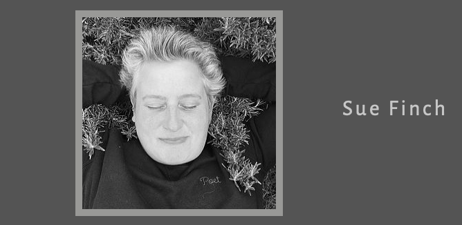 A black and white headshot of a woman with silver hair lying on a rosemary bush with her hands behind her head. She is smiling and her eyes are closed and she wears a sweater with the word 'Poet' embroidered above the left breast. To the right of the headshot is her name: Sue Finch.